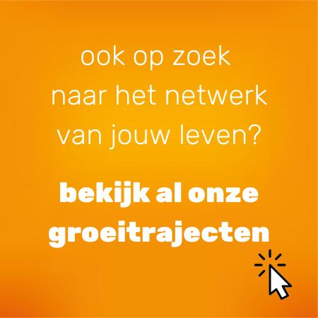 Op zoek naar het netwerk van jouw leven?
