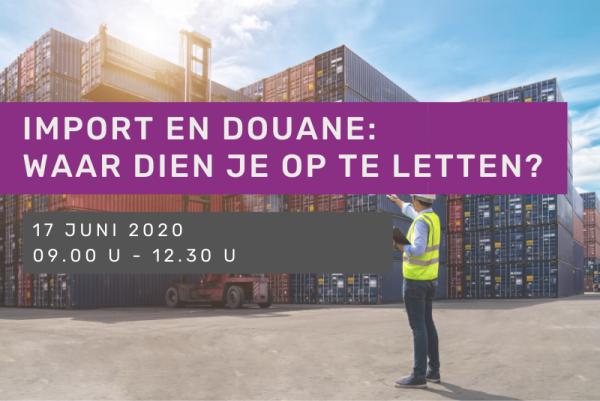 Webinar - Import en douane: waar dien je op te letten?