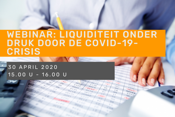 Webinar: Liquiditeit onder druk door de COVID-19-crisis.