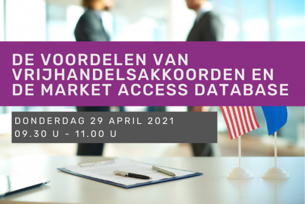 De voordelen van vrijhandelsakkoorden en de Market Access Database
