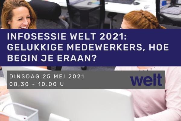 Infosessie Welt 2021: Gelukkige medewerkers, hoe begin je eraan?