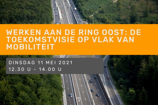 Werken aan de Ring Oost: de toekomstvisie op vlak van mobiliteit