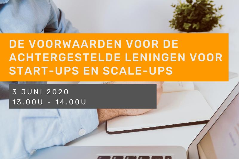 Webinar: De voorwaarden voor de achtergestelde leningen voor start-ups en scale-ups