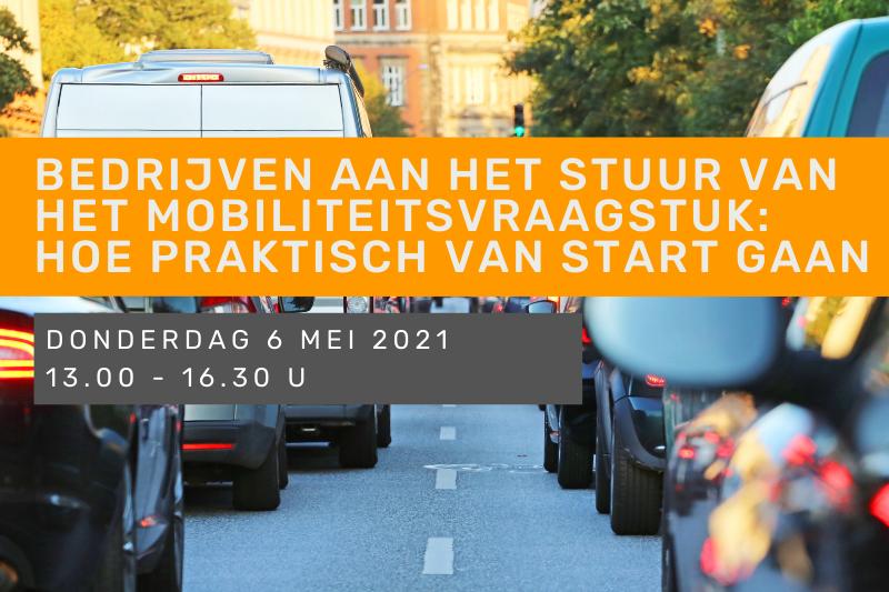 Bedrijven aan het stuur van het mobiliteitsvraagstuk: hoe praktisch van start gaan?