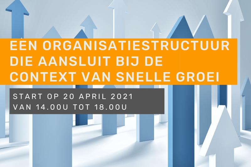 Een organisatiestructuur die aansluit bij de context van snelle groei