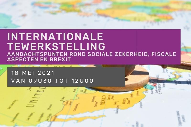 Internationale tewerkstelling: aandachtspunten rond sociale zekerheid, fiscale aspecten en Brexit