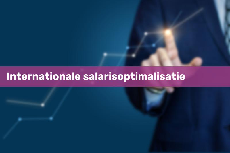 Internationale salarisoptimalisatie
