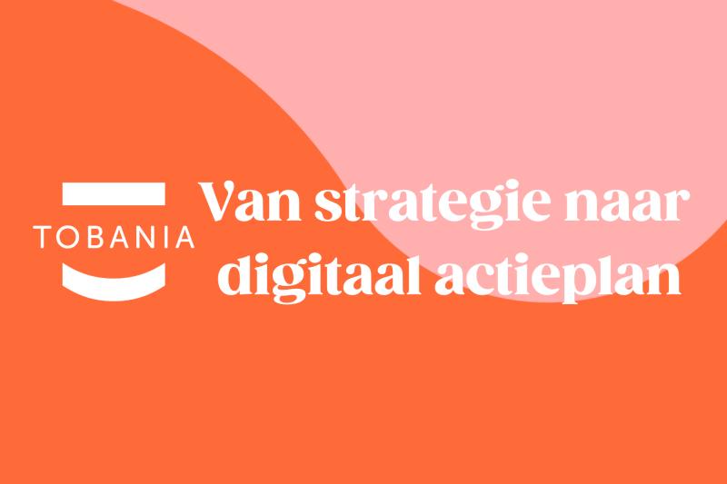 Van strategie naar digitaal actieplan