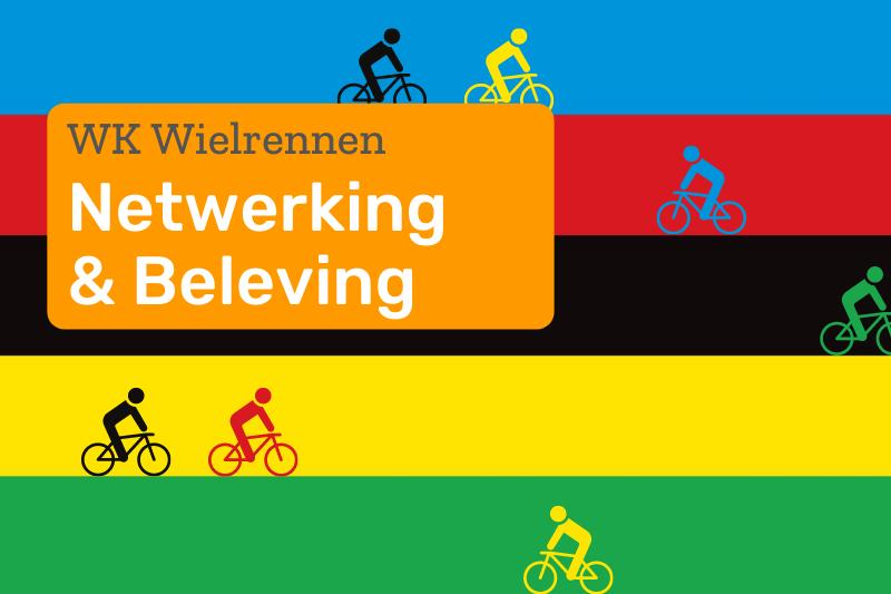 WK Wielrennen: Netwerking & Beleving