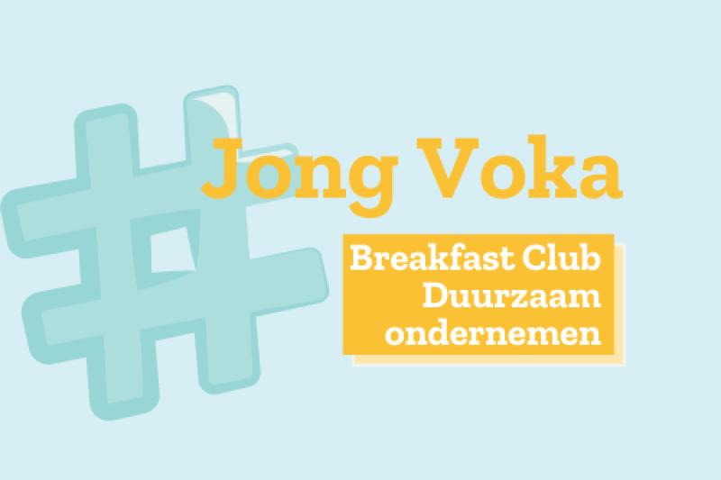Jong Voka: Breakfast Club Duurzaam ondernemen