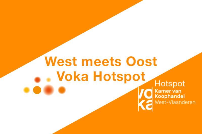 Voka Hotspot: West meets Oost