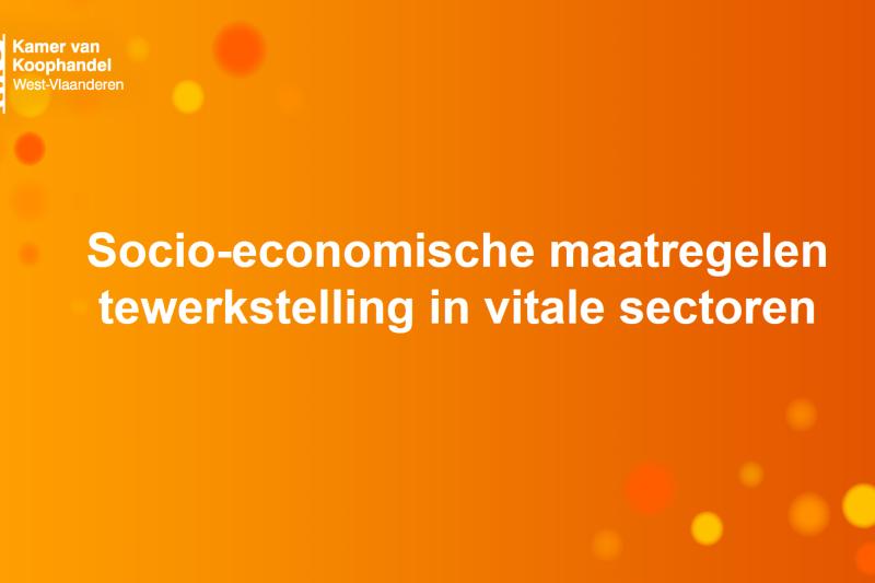 Socio-economische maatregelen tewerkstelling in vitale sectoren
