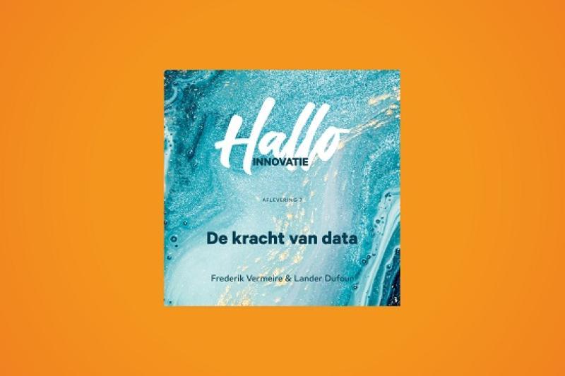 Podcast Hallo Innovatie: De kracht van data